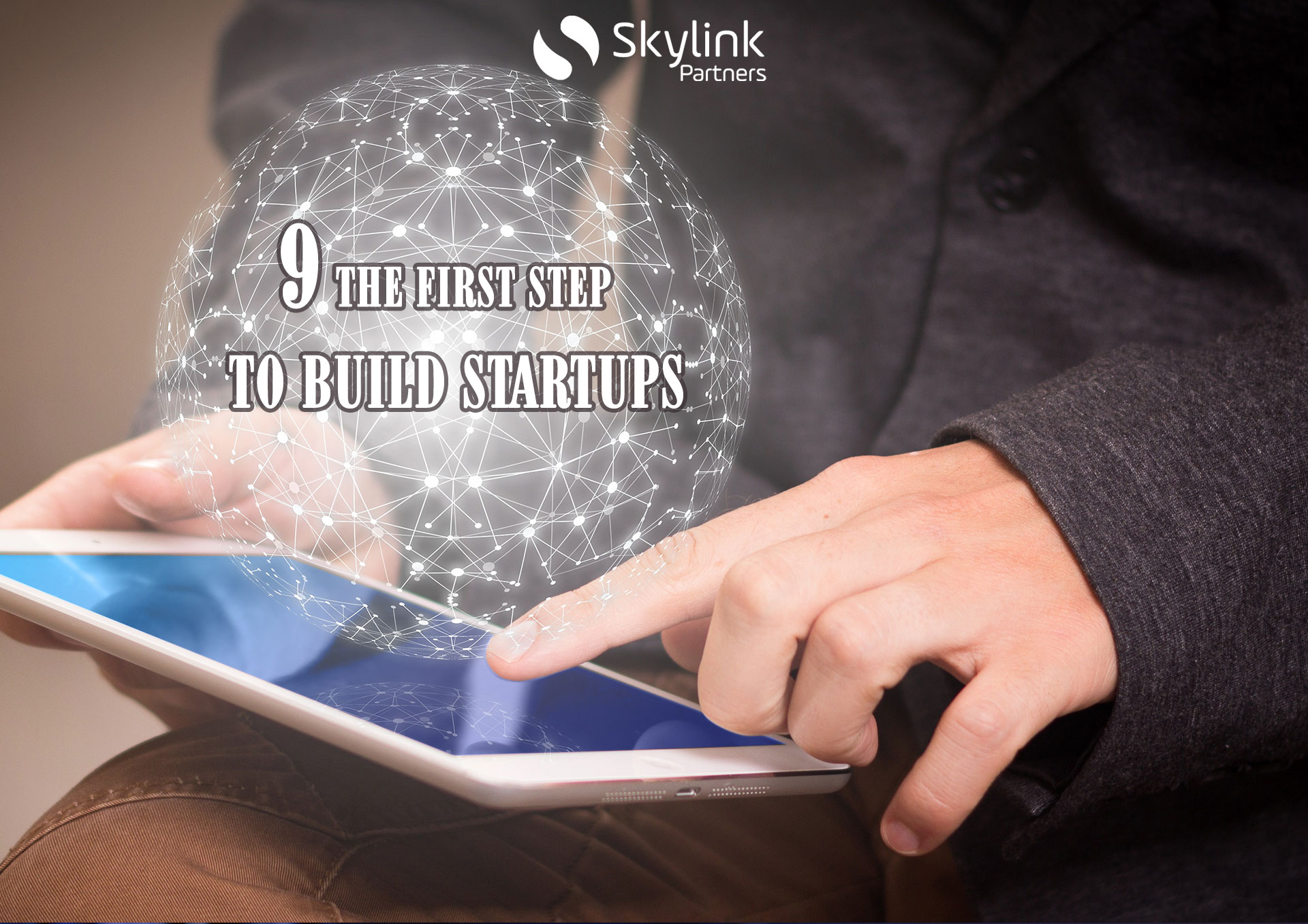 9 The First Step to Build Startups