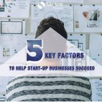 Top 5 Key Factors to Help Start-up Businesses Succeed